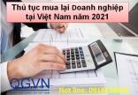 Thủ tục mua lại Doanh nghiệp tại Việt Nam năm 2021